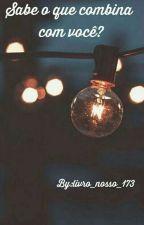 Sabe o que combina com você? by livro_nosso_173