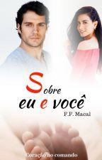 Sobre eu e você - Coração no comando (livro 2) by F_F_MACAL