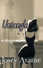 Untangle (A short Story) by joseyasante