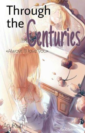 Through the Centuries | Hiatus | by Ran_d_Kudo024