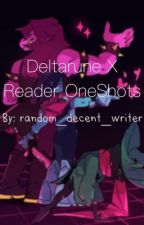 Deltarune x Reader Oneshots (REQUESTS CLOSED) by random_decent_writer
