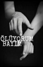 ÖLÜYORUM BAYIM... by ayrilmakk