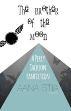 The brother of the moon ( Percy Jackson fanfic ) by BookAana