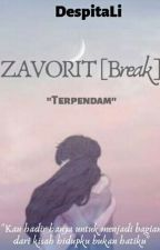 ZAVORIT [Break]  by DespitaLi