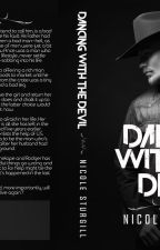 Dancing with the Devil (Watty Award Winner!) by conleyswifey