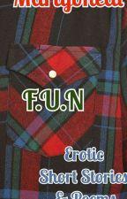 F.u.n erotic short stories and poems. by martyoneal
