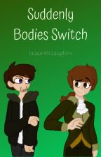 Suddenly Bodies Switch by jaqueass