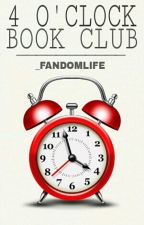 4 0'Clock Book Club by _FandomLife