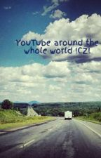 YouTube around the whole world !CZ! by HealthStupidity-1