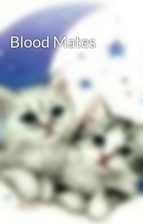 Blood Mates by AlexisSnowdancer
