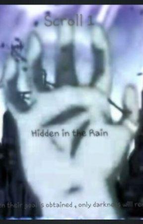 Scroll 1: Hidden in the Rain by Otakunator