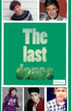 The Last Dance (A One Direction FanFiction) by FaultinmyHeart