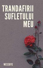 Trandafirii sufletului meu, poezii (Finalizată) by wessbye
