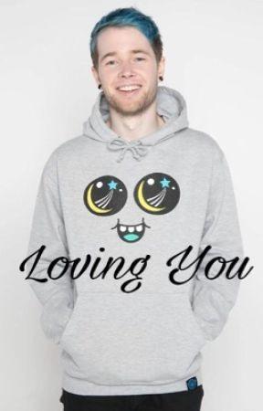 Loving You (DanTDM x Reader) by antisocialxashley