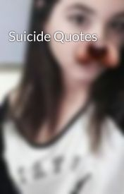 Suicide Quotes by MaryKoilalou