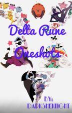Delta Rune Oneshots (Requests) by DarkSheKnight