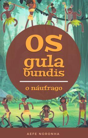 Os gulabundis - episódio do náufrago by AndrFilipeAefeNoronh