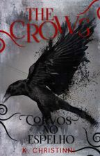 The Crows - Corvos no Espelho by kchristinni