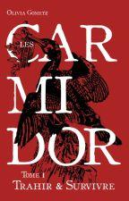 Les Carmidor - T1 : Trahir et Survivre by IrinaVeltugio