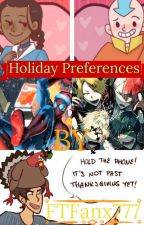Holiday Preferences by Ftfanx777