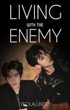 Living With The Enemy [Chanbaek | Baekyeol] by yeolallineed