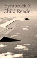 Symbrock x child reader by Msky000