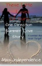 These Little Loves of Ours - One Direction Summer Love Story(On Hold) by Eleanor_Tomlinson