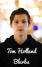 Tom Holland Blurbs by spiderboytotherescue