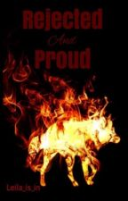 REJECTED AND PROUD by Badass_Bvtch