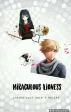 Miraculous Lioness | Adrien/Chat Noir x Reader | Miraculous Ladybug by Yours_TrulyYT