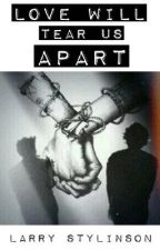 Love will tear us apart || Larry Stylinson ─ One Shot by Mazzle99
