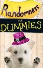 Randomness For Dummies by ThisSapphireMofo