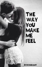 The Way You Make Me Feel by _irwxnhood