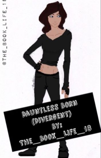 Dauntless Born (Divergent)