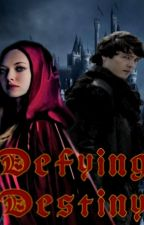 Defying Destiny - A Merlin Fanfic  by BookLover905