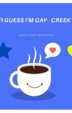 I Guess I'm Gay -Creek South Park fanfiction by fictionmaker123