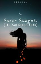 Sacer Sanguis (The Sacred Blood) by aerijam
