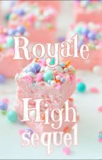 Royale High: The Sequel 👑 by Storiesbymeshannon