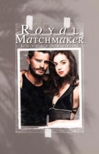 Royal Matchmaker ↡ Royal Family by ThelovelyAngels