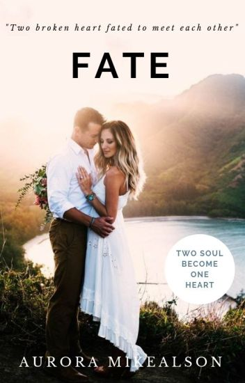 FATE (COMPLETED) - AURORA MIKEALSON - Wattpad
