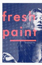 Fresh Paint | Collection by savingfire