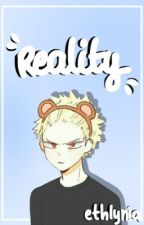 | Reality | Bakugo Katsuki  x Reader by siamthe