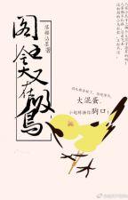 Gia Chính Là Loại Chim Như Vậy - Lạc Anh Triêm Mặc by phongnguyet