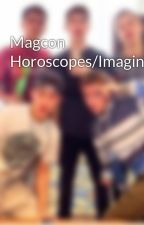 Magcon Horoscopes/Imagines/Prefs by magconstories_09