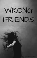 Wrong friends (Nobody to love series: book 2) by kaththepoetcim