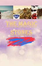 The Magic Stones by FluffyChickens5055