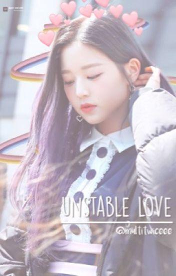 unstable love || jang wonyoung✨✨ - stanyohan - Wattpad