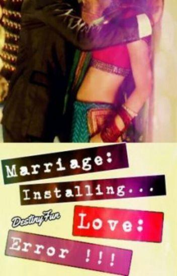 Marriage: Installing...Love: Error!