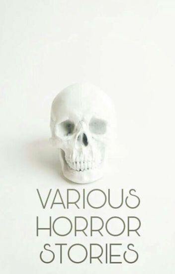 Various Horror Stories