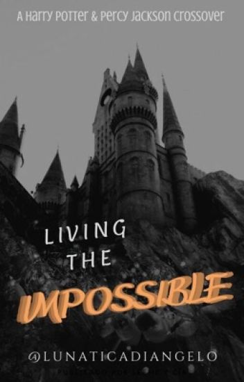 Living the impossible (Harry Potter/Percy Jackson crossover) [EDITANDO]